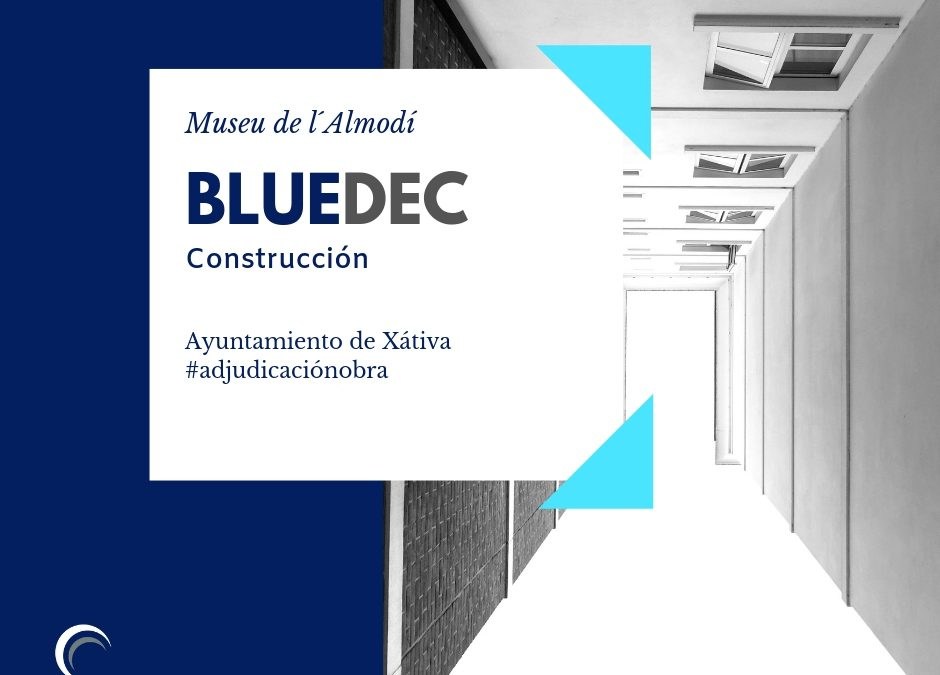 El Ayuntamiento de Xátiva adjudica nueva obra a Bluedec